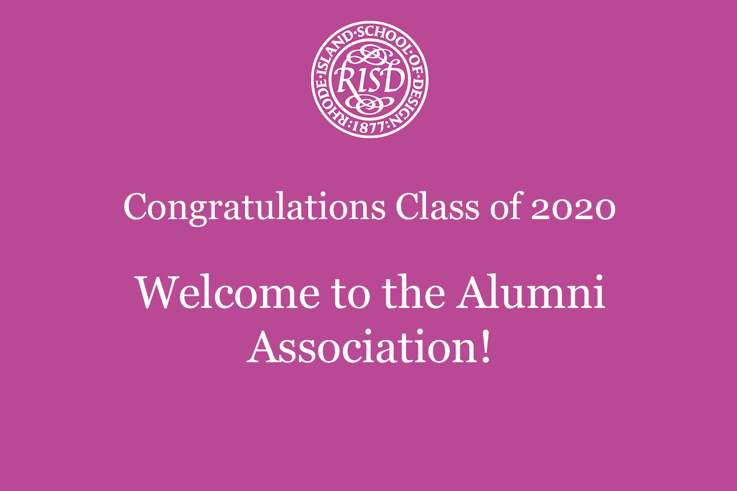 "Pink background with RISD seal and text that says, ""Congratulations RISD Class of 2020: Welcome to the Alumni Association!"